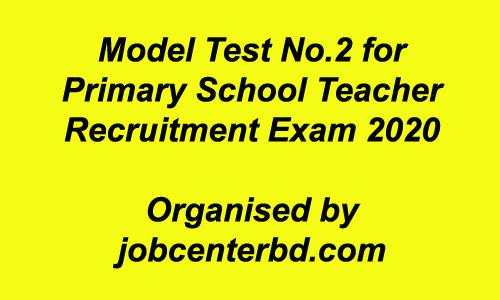 Model Test N0.2 For Primary school Teacher Exam 2020