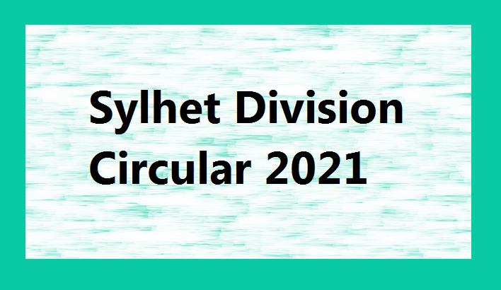 Sylhet Division Circular 2021